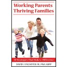 Working Parents, Thriving Families: 10 Strategies That Make a Difference