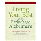 Living Your Best with Early Stage Alzheimer's: An Essential Guide