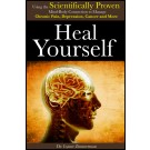 Heal Yourself : Using the Scientifically Proven Connection Between Your Brain and Body to Manage Chronic Pain, Depression, Cancer and More