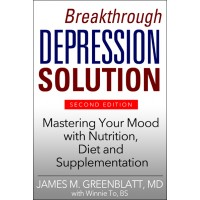 Breakthrough Depression Solution: A Personalized Model for Relief from Depression - 2nd Edition