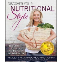 Discover Your Nutritional Style: Your Seasonal Plan to a Healthy, Happy and Delicious Life