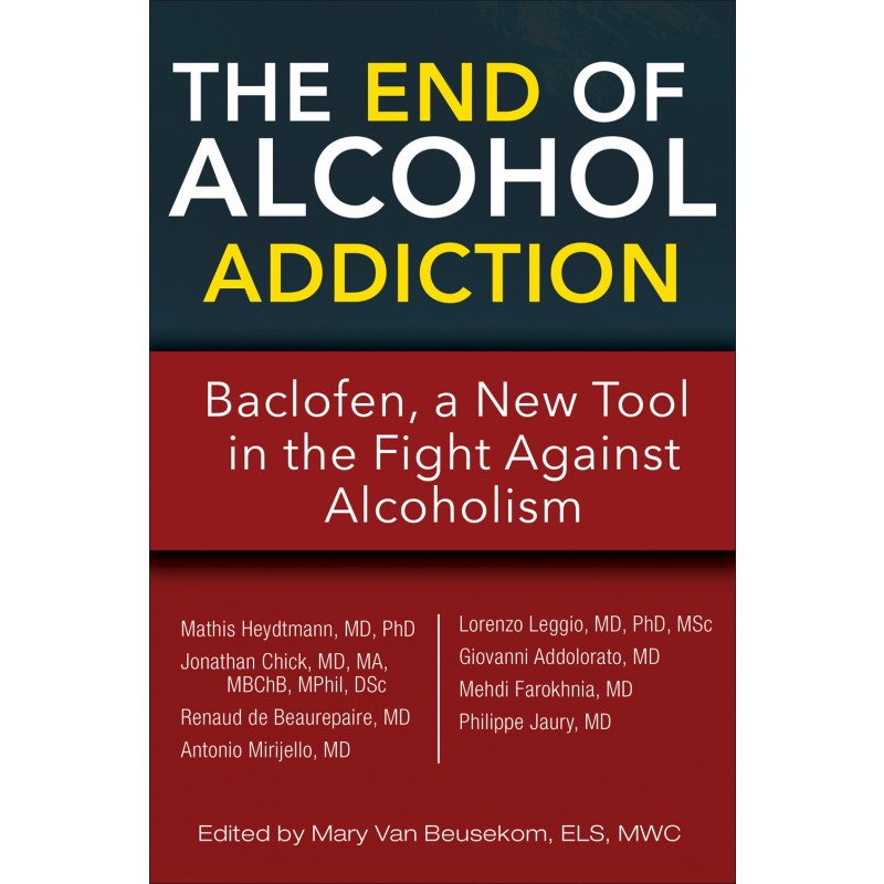 The End of Alcohol Addiction: Baclofen, a New Tool in the Fight Against Alcoholism