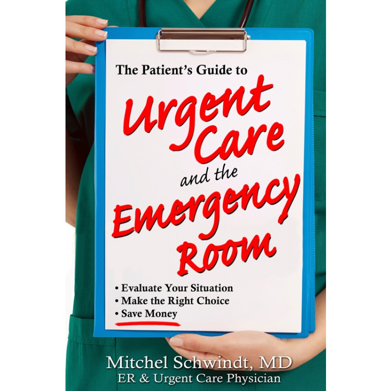 Patient\'s Guide to Urgent Care and the Emergency Room