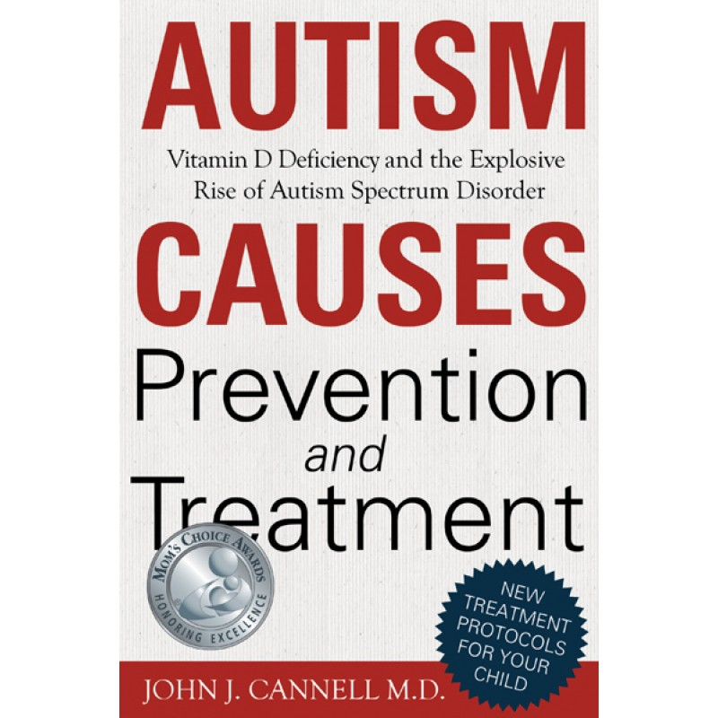 Autism Causes, Prevention and Treatment: Vitamin D Deficiency and the Explosive Rise of Autism Spectrum Disorder